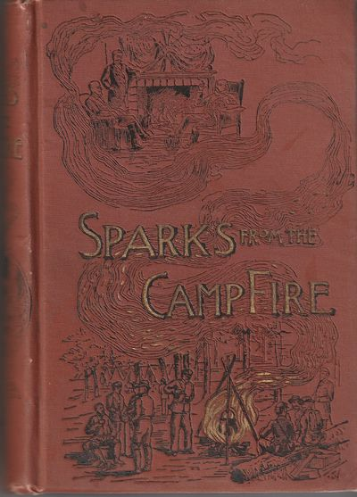 Image for Sparks from the Camp Fire. Thrilling Stories of Heroism, Adventure, Daring and Suffering, Re-told By The Boys Who Were There