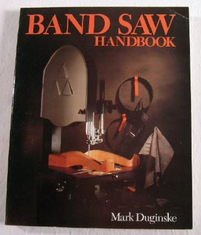 Band Saw Handbook, Duginske, Mark