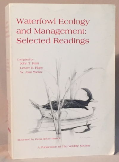 Waterfowl Ecology and Management: Selected Readings, Ratti, John T, Lester D. Flake and W. Alan Wentz