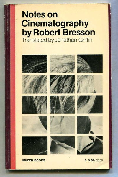 Notes on Cinematography, Bresson, Robert