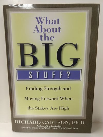 Image for What About the Big Stuff?: Finding Strength and Moving Forward When the Stakes Are High