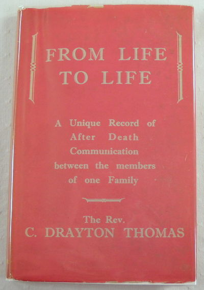 From Life to Life: A Story of Family Reunion After Death, Thomas, C. Drayton