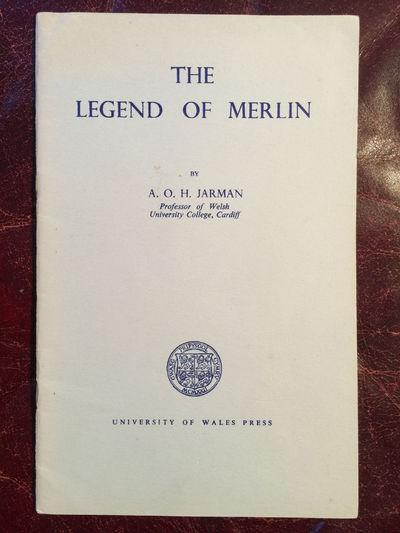 The Legend Of Merlin  An Inaugural Lecture Delivered At University College, Cardiff 10th March, 1959, A.O.H. Jarman