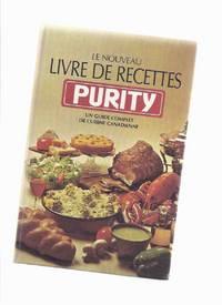 le nouveau livre de recettes purity un guide complet de cuisine canadienne french edition of. Black Bedroom Furniture Sets. Home Design Ideas