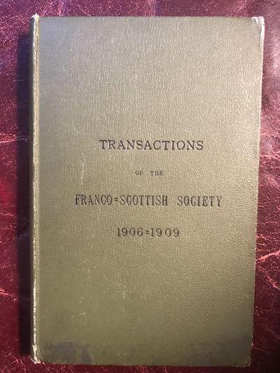 Visit Of A Delegation Of French Workmen To Scotland Transactions of The Franco-Scottish Society 1906-1909, John Kirkpatrick