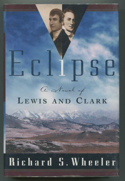 Eclipse A Novel of Lewis and Clark, Wheeler, Richard S.