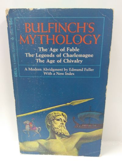 Image for Bulfinch's Mythology: The Age Of Fable, The Legends of Charlemange, The Age of Chivalry