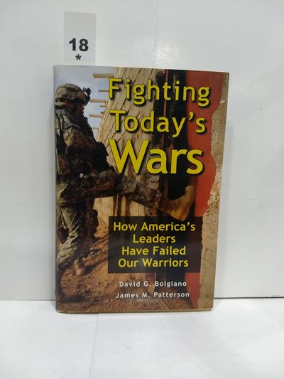 Image for Fighting Today's Wars: How America's Leaders Have Failed Our Warriors (SIGNED)
