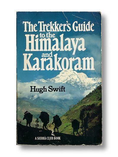 The Trekker's Guide to the Himalaya and Karakoram, Swift, Hugh