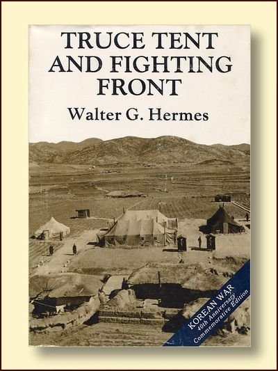 Truce Tent and Fighting Front, Hermes, Walter G.