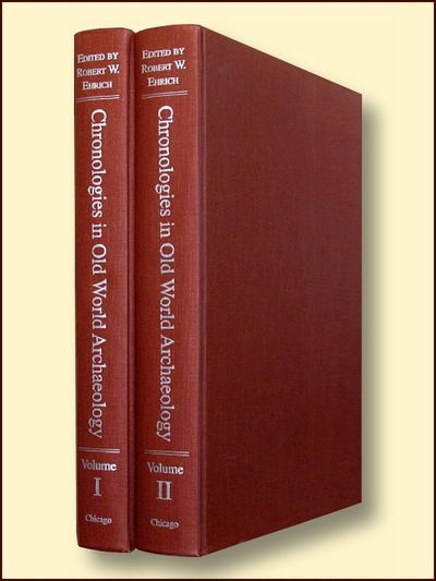 Chronologies in Old World Archaeology, Third Edition Vols. 1& 2, Ehrich, Robert W. (ed)