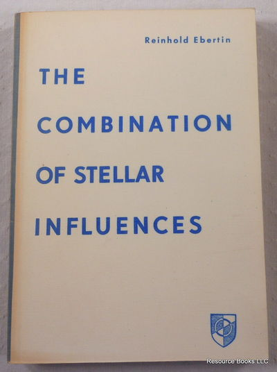 The Combination of Stellar Influences, Ebertin, Reinhold.  Translated By Alfred G. Roosedale and Linda Kratzsch