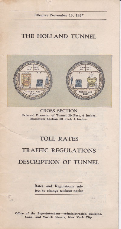 THE HOLLAND TUNNEL: TOLL RATES / TRAFFIC REGULATIONS / DESCRIPTION OF TUNNEL. (Effective November 13, 1927)., (Office of the Superintendent).
