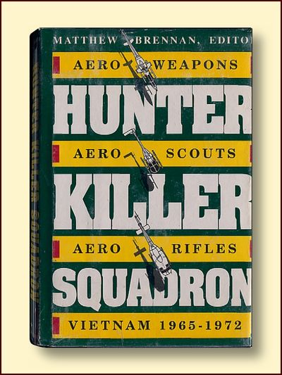 Hunter-Killer Squadron: Aero-Weapons, Aero-Scouts, Aero-Rifles Vietnam 1965-1972, Brennan, Matthew