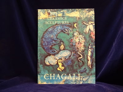 Image for The Ceramics and Sculptures of Chagall Preface by Andre Malraux