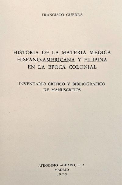 Image for Historia de la Materia Medica Hispano-Americana y Filipina en la Epoca Colonial; Inventario Critico y Bibliografico de Manuscritos.