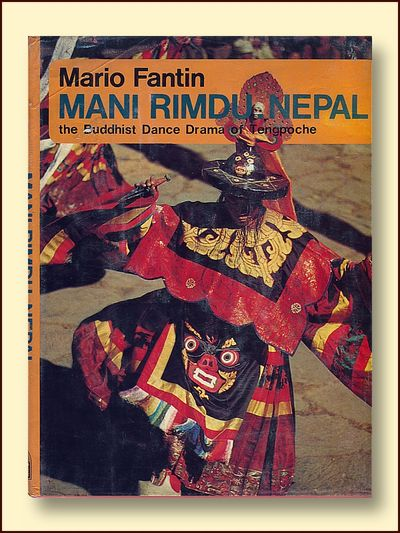 Mani Rimdu, Nepal: The Buddhist Dance Drama of Tengpoche, Fantin, Mario