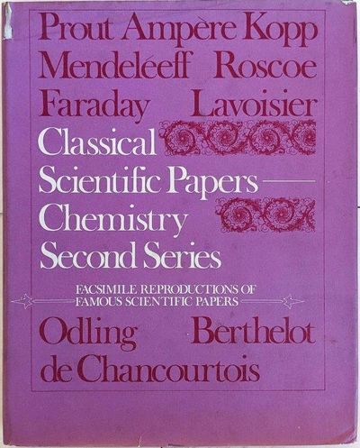 Image for Classical Scientific Papers: Chemistry. Second Series. Papers on Nature and Arrangement of the Chemical Elements, Arranged and Introduced by David M. Knight.
