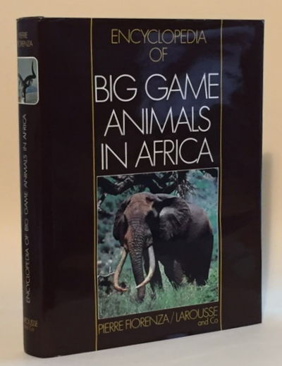 Encyclopedia of Big Game Animals in Africa with Their Trophies, Fiorenza, Pierre