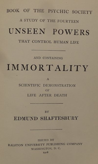 Image for A Study of the Fourteen Unseen Powers That Control Human Life and  Containing Immortality.  A Scientific Demonstration of Life After Death