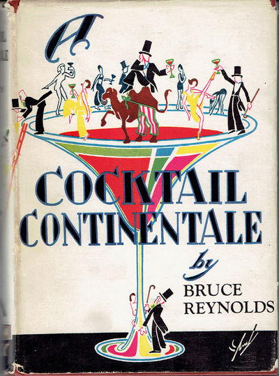 A COCKTAIL CONTINENTALE: Concocted in 24 Countries, Served in 38 Sips and a Kick Guaranteed. A Travel Tale That Reads Like Lightning, (Patterson, Russell). Reynolds, Bruce