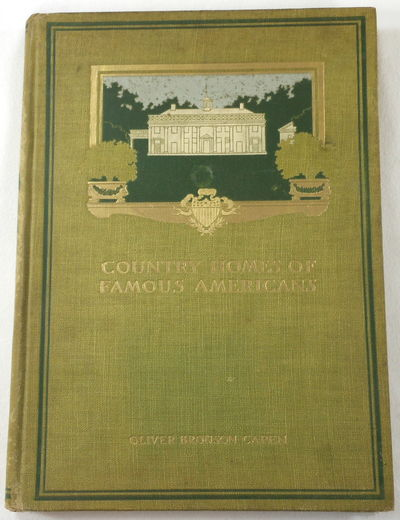 Country Homes of Famous Americans, Capen, Oliver Bronson.  Introduction By Thomas Wentworth Higginson