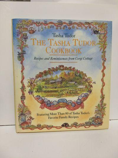Image for The Tasha Tudor Cookbook: Recipes And Reminiscences From Corgi Cottage