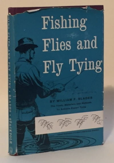 Fishing Flies and Fly Tying, Blades, William F.