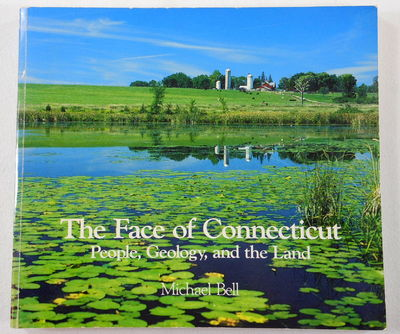 The Face of Connecticut:  People, Geology and the Land, Bell, Michael