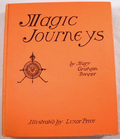 Magic Journeys, Bonner, Mary Graham.  Illustrated By Luxor Price
