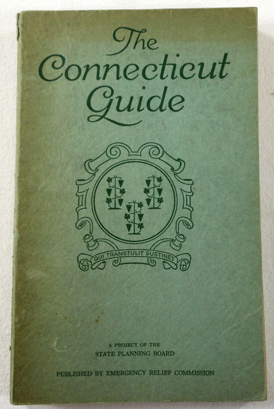 The Connecticut Guide : What to See and Where to Find It, Compiled By Edgar L. Heermance. [Connecticut]