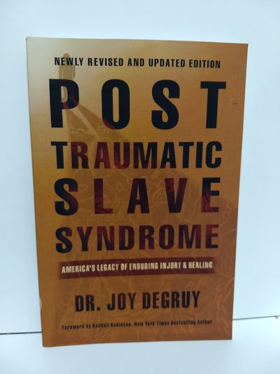 Image for Post Traumatic Slave Syndrome: America's Legacy Of Enduring Injury And Healing