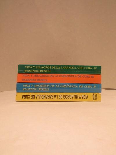 Image for Vida y Milagros de la Farandula de Cuba, Tomo I, II, III y IV (Four Volume  Set). Signed first editions.