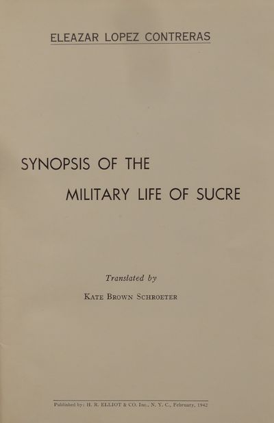 Image for Synopsis of the Military Life of Sucre Translated by Kate Brown Schroeter
