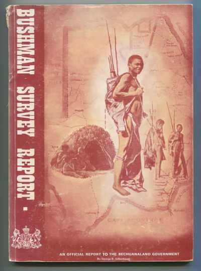 Bushman Survey Report: An Official Report to the Bechuanaland Government, Silberbauer, George