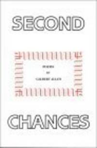 Second Chances: Poems by Allen, Gilbert - 1991 - from Shelley and Son Books and Biblio.com
