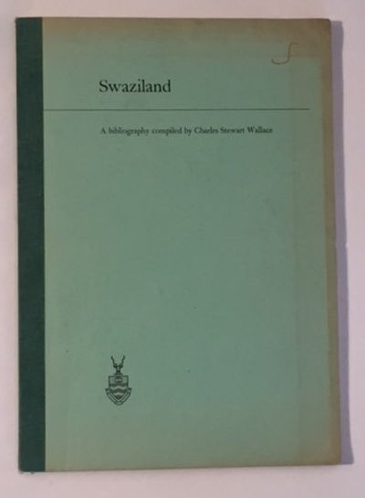 Swaziland: A Bibliography, Wallace, Charles Stewart