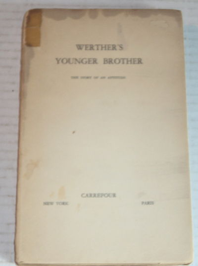 WERTHER'S YOUNGER BROTHER. The Story of an Attitude, (Fraenkel, Michael)