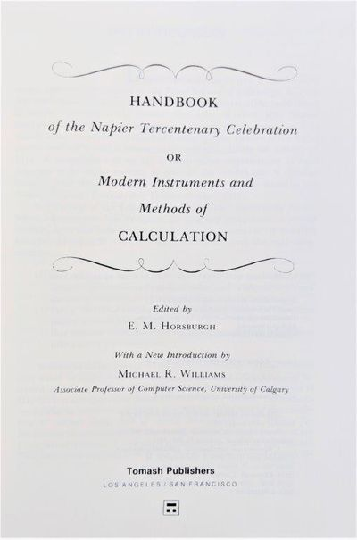 Image for Handbook of the Napier Tercentenary Celebration or Modern Instruments and Methods of Calculation; With a New Introduction by Michael R. Williams.