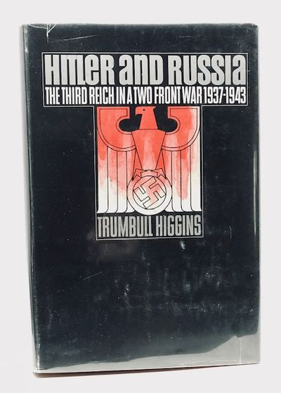 Hitler and Russia: The Third Reich in a two-Front War   1937-1943, Higgins, Trumbull