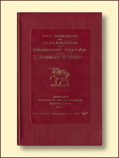 The Romance of Exploration and Emergency First -Aid from Stanley to Byrd