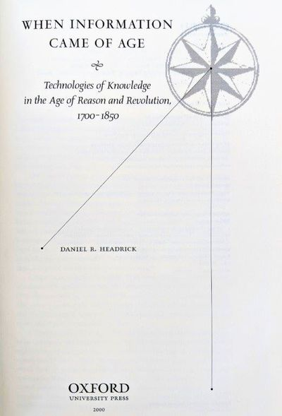 Image for When Information Came of Age, Technologies of Knowledge in the Age of Reason and Revolution, 1700-1850.