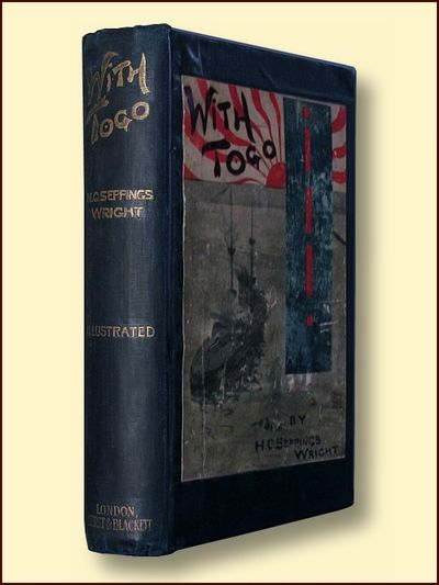 With Togo: The Story of Seven months' Active Service Under His Command, Wright, H.C. Seppings