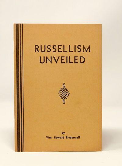 Russellism Unveiled, Biederwolf, Wm. Edward