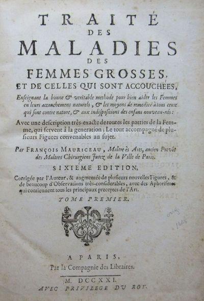 Image for Traité des maladies des femmes grosses WITH Observations sur la grossesse  et l'accouchement des femmes WITH Dernieres observations sur les maladies  des femmes grosses et accouchees (3 vols. bound as one)