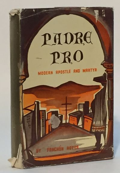 Image for Padre Pro: Modern Apostle and Martyr
