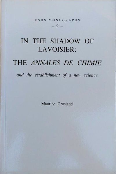 Image for In the Shadow of Lavoisier: The Annales de Chimie and the establishment of the new science.