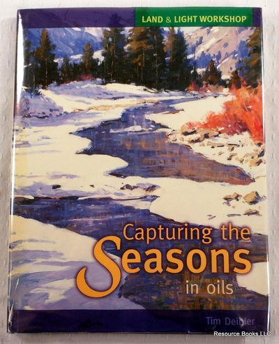 Land & Light Workshop: Capturing the Seasons in Oils, Deibler, Tim
