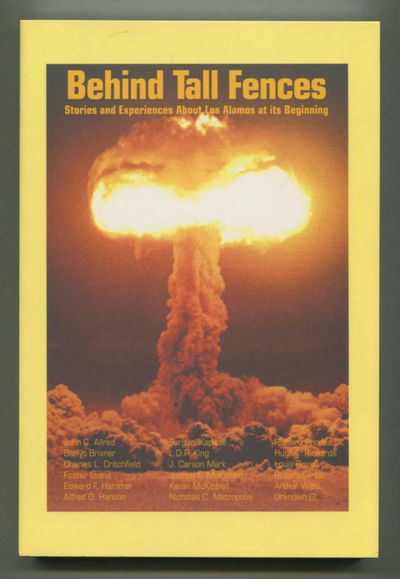 Behind Tall Fences: Stories and Experiences About Los Alamos at its Beginning, Los Alamos Historical Society