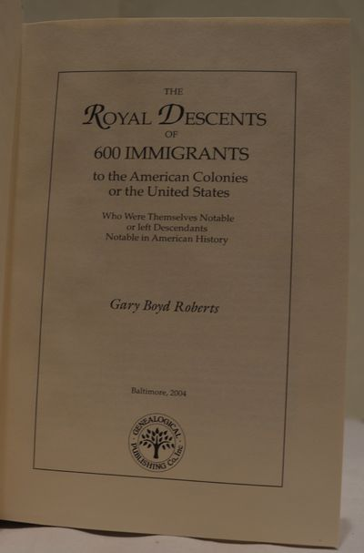 Image for The Royal Descents of 100 Immigrants to the American Colonies or the  United States Who Were Themselves Notable or left Descendants Notable in  American History
